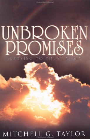 unbroken-promises-author-bishop-mitchell-g-taylor-helps-you-learn-to-trust-again-with his book unbroken promises